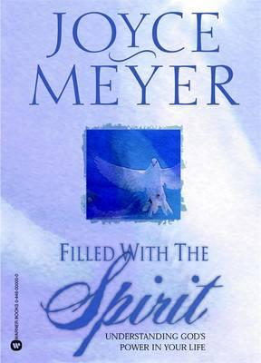 Filled with the Spirit: Understanding Gods Power in Your Life
