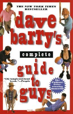 Dave Barry's Complete Guide to Guys: A Fairly Short Book