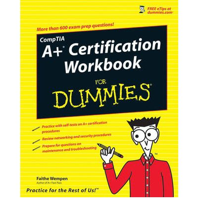 CompTIA A+ Certification Workbook For Dummies