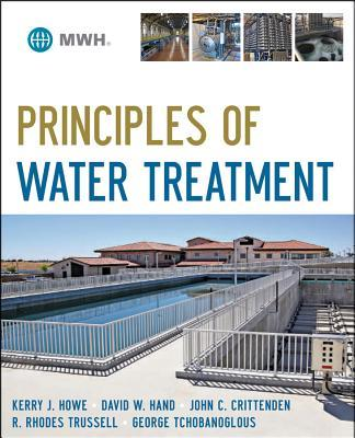 Principles of Water Treatment: Principles and Design