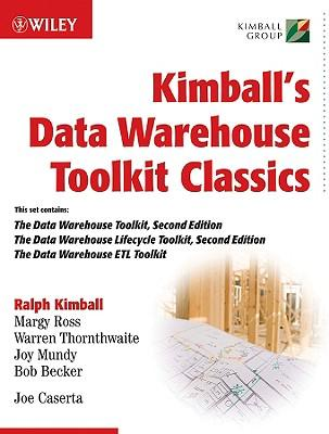 Kimball's Data Warehouse Toolkit Classics: WITH The Data Warehouse Lifecycle, 2r.ed