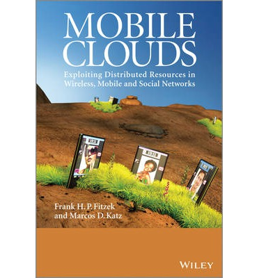 Mobile Clouds: Exploiting Distributed Resources in Wireless Networks