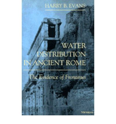 Water Distribution in Ancient Rome: The Evidence of Frontinus