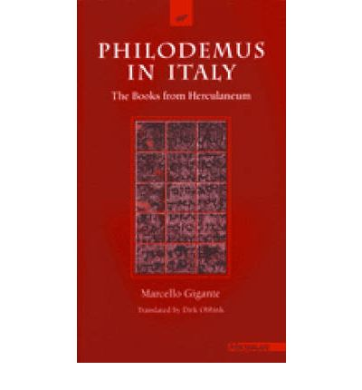 Philodemus in Italy: The Books from Herculaneum