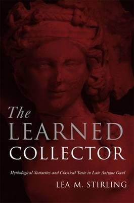 The Learned Collector: Mythological Statuettes and Classical Taste in Late-Antique Gaul