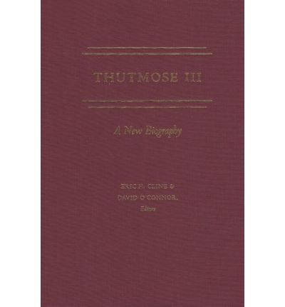 Thutmose III: A New Biography