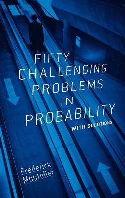 Fifty Challenging Problems in Probability: With Solutions