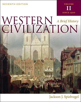 Western Civilization: A Brief History, Volume II: Since 1500