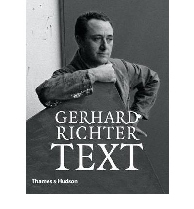 Gerhard Richter: Text: Writings, Interviews and Letters 1961-2007