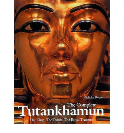 The Complete Tutankhamun: The King, the Tomb, the Royal Treasure