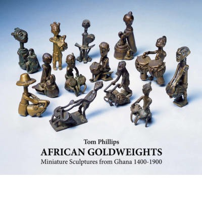 African Gold Weights: Miniature Sculptures from Ghana 1400 - 1900