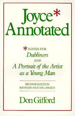 """Joyce Annotated: Notes for """"Dubliners"""" and """"A Portrait of the Artist as a Young Man"""""""