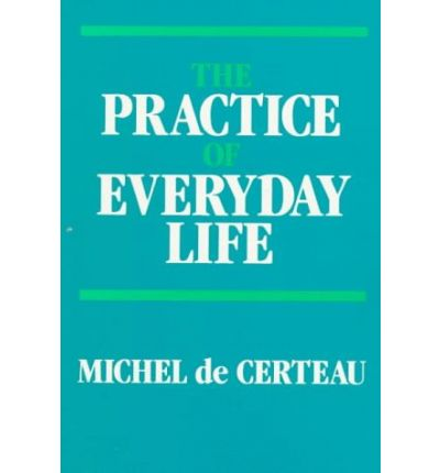 The Practice of Everyday Life: v. 1