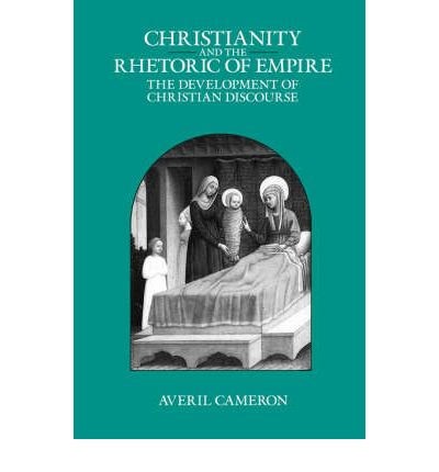 Christianity and the Rhetoric of Empire: The Development of Christian Discourse