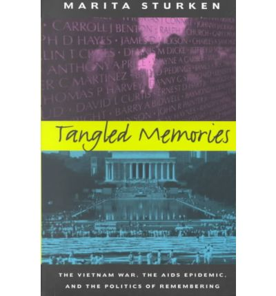 Tangled Memories: The Vietnam War, the AIDS Epidemic, and the Politics of Remembering