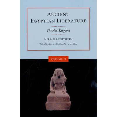 Ancient Egyptian Literature: Volume II: The New Kingdom