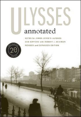"""Ulysses"" Annotated: Notes for James Joyce's ""Ulysses"""