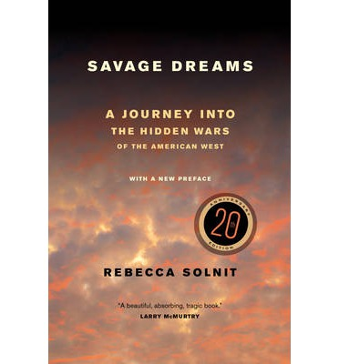 Savage Dreams: A Journey into the Hidden Wars of the American West