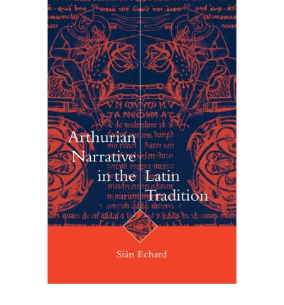 Arthurian Narrative in the Latin Tradition