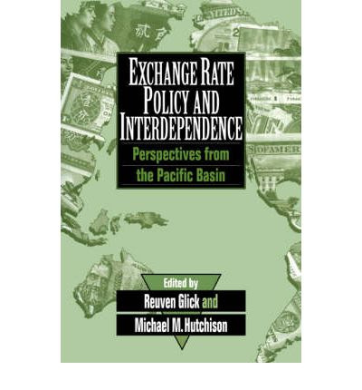 Exchange Rate Policy and Interdependence : Perspectives from the Pacific Basin