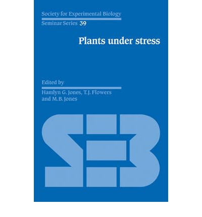 Plants Under Stress: Biochemistry, Physiology and Ecology Andtheir Application to Plant Improvement