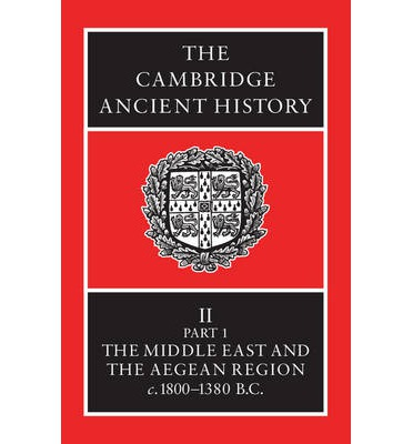 The Cambridge Ancient History: Middle East and the Aegean Region, c.1800-1380 BC v.2