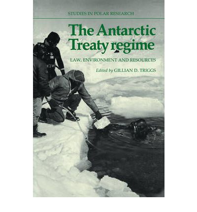 the antarctic treaty regime law environment and