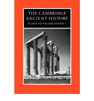 The Cambridge Ancient History: Plates - The Hellenstic World to the Coming of the Romans v. 7