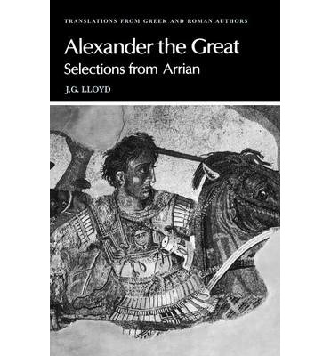 Arrian, Alexander the Great: Selections from Arrian