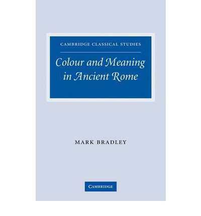 Colour and Meaning in Ancient Rome