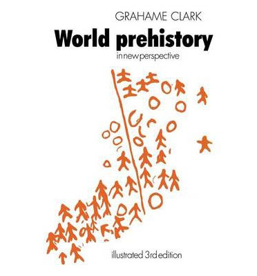 World Prehistory: In New Perspective