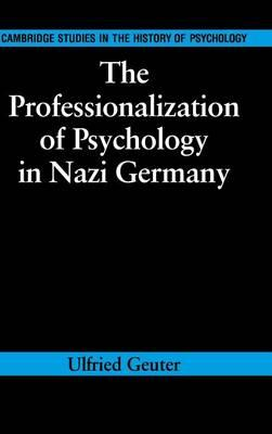 The Professionalization of Psychology in Nazi Germany