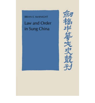 Law and Order in Sung China: The Social History of British Anthropology, 1885-1945