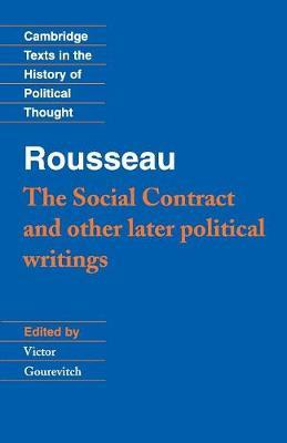 "Rousseau: 'The Social Contract' and Other Later Political Writings: ""Social Contract"" and Other Later Political Writings v. 2"