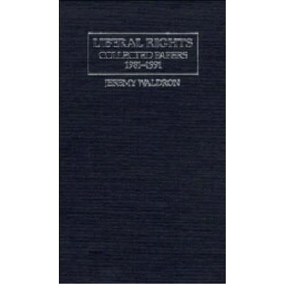 Liberal Rights: Collected Papers 1981-1991