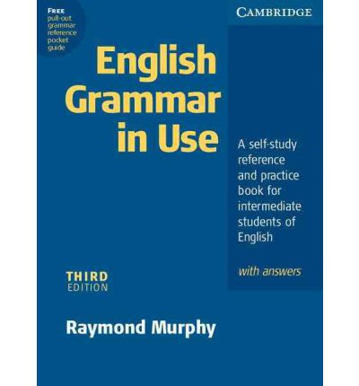 English Grammar in Use with Answers: A Self-study Reference and Practice Book for Intermediate Students of English