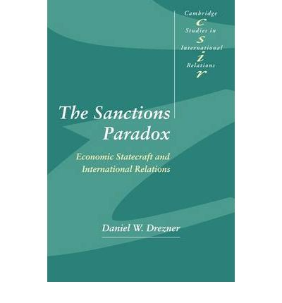 The Sanctions Paradox: Economic Statecraft and International Relations