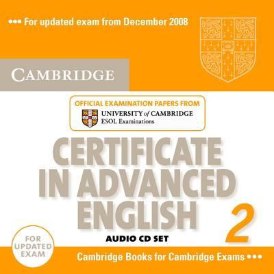 Cambridge Certificate in Advanced English 2 for Updated Exam Audio CDs (2): No. 2: Official Examination Papers from University of Cambridge ESOL Examinations