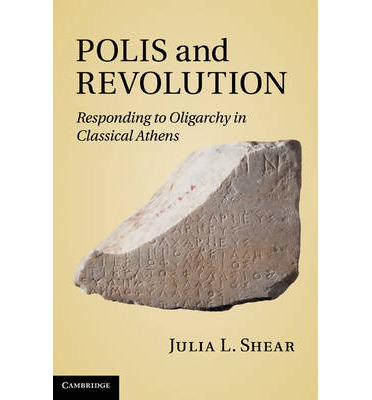 Polis and Revolution: Responding to Oligarchy in Classical Athens