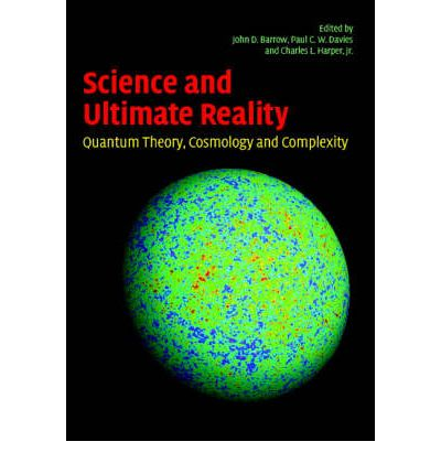 Science and Ultimate Reality: Quantum Theory, Cosmology, and Complexity