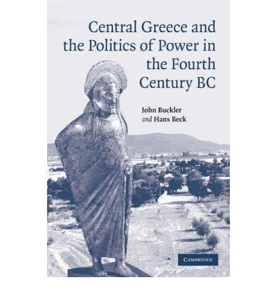 Central Greece and the Politics of Power in the Fourth Century BC
