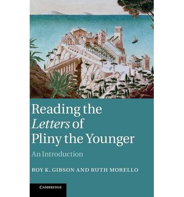 Reading the Letters of Pliny the Younger: An Introduction