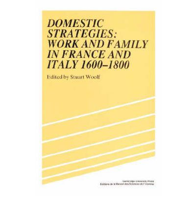 Domestic Strategies: Work and Family in France and Italy, 1600-1800