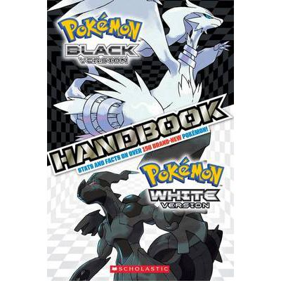 Pokemon Black Version ; Pokemon White Version: Handbook Stats and Facts on Over 150 Brand-new Pokemon!