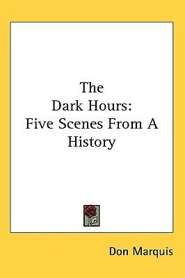 The Dark Hours: Five Scenes from a History