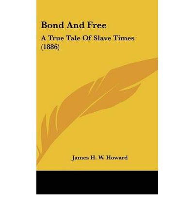 Bond and Free: A True Tale of Slave Times (1886)