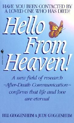 Hello from Heaven: Have You Ever Been Contacted by a Loved One Who Has Died?
