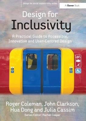 Design for Inclusivity: A Practical Guide to Accessible, Innovative and User-centred Design