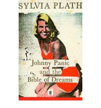 Johnny Panic and the Bible of Dreams: And Other Prose Writings