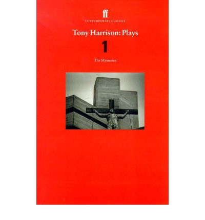 Tony Harrison Plays 1: The Mystery Plays v.1